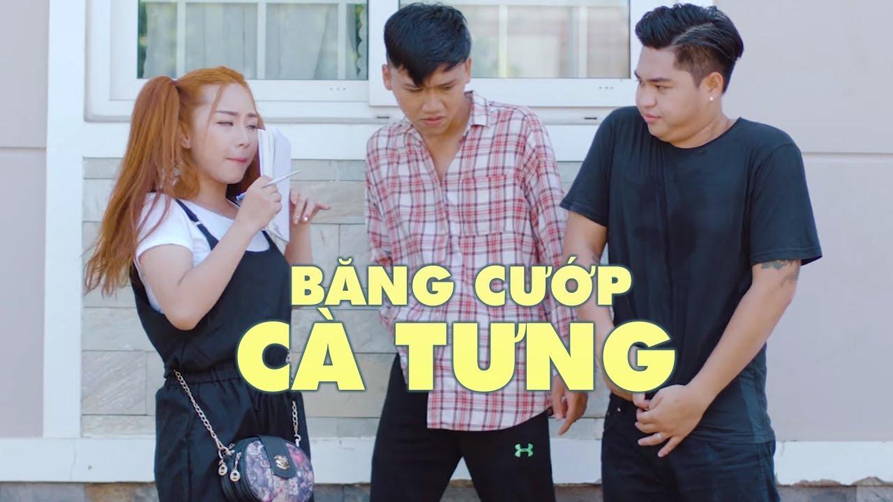 Băng Cướp Cà Tưng   Xuân Nghị, Thanh Tân, Duy Phước, Nhi Ruby