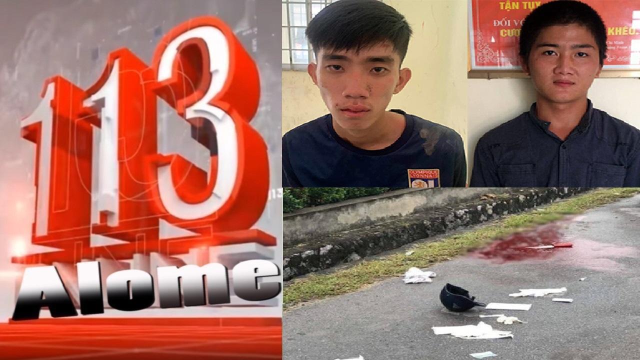 Tin 113 ngày 20/09: 2 tên trộm gà đâm chết người