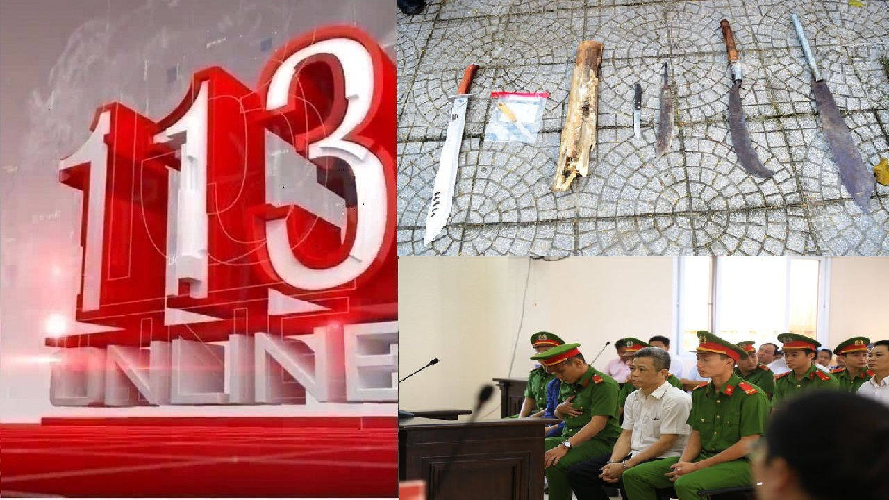 Tin 113 ngày 13/12: Án tử cho kẻ giết 4 người tại Đan Phượng