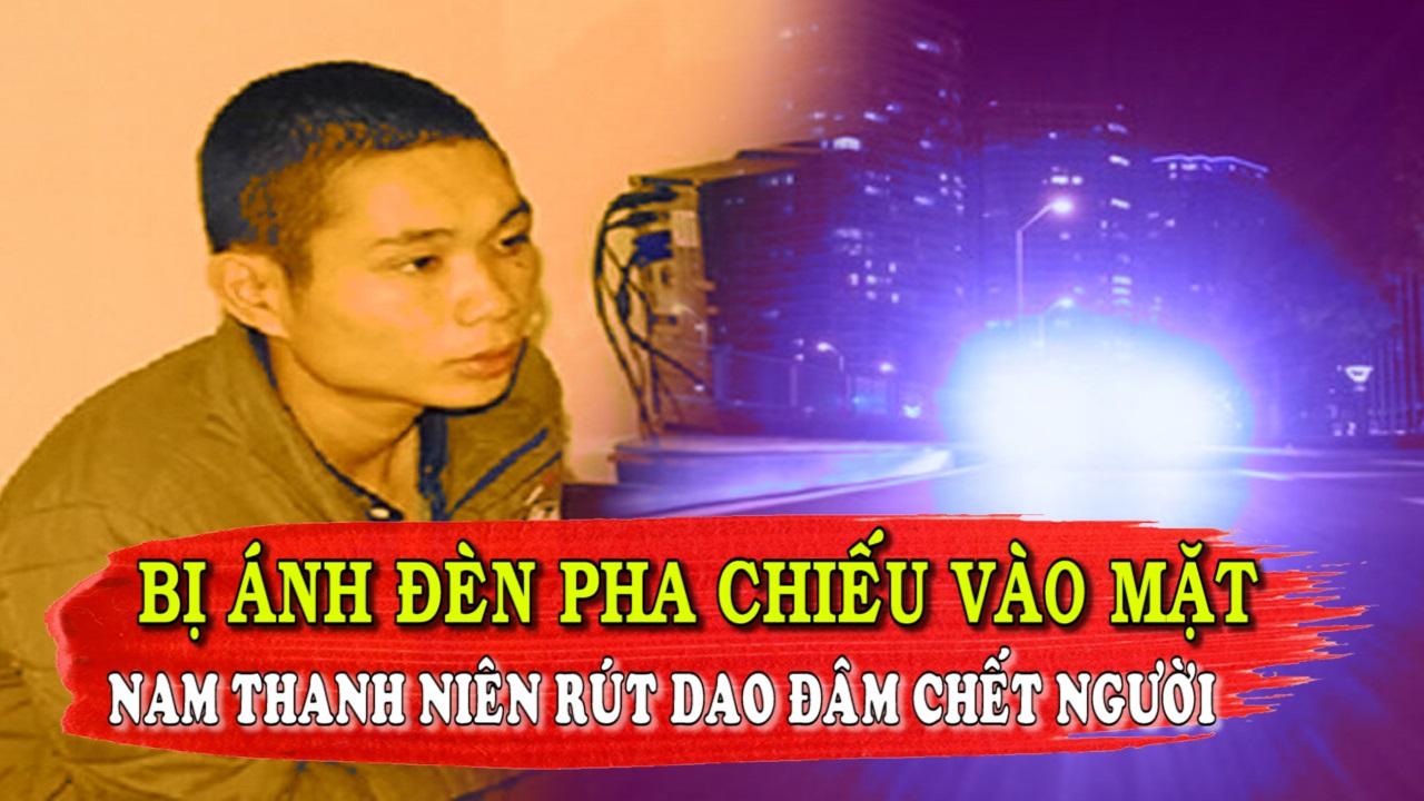 Đâm C H Ế T Người Đi Đường Vì Nháy Đèn Pha, Án Mạng Tại Thái Nguyên